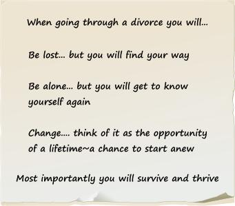 when going through divorce you will survive and thrive